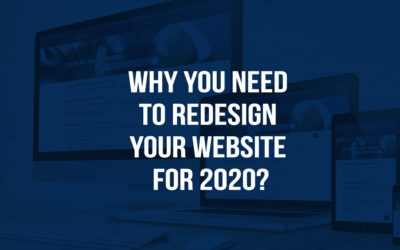 Three Reasons Why You Need to Redesign Your Website for 2020